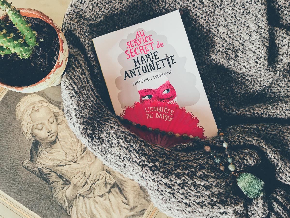 """""""Au service secret de Marie-Antoinette"""" : la réalité historique au service de la fiction"""